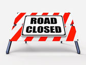 Road Closed Sign Represents Roadblock Barrier or Barricade — Stock Photo