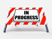 In Progress Sign Indicates Ongoing or Happening Now — Stock Photo