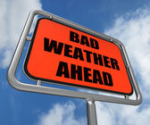Bad Weather Ahead Sign Shows Dangerous Prediction — Stock Photo