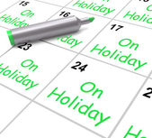 On Holiday Calendar Shows Annual Leave Or Time Off — Stock Photo