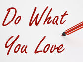Do What You Love On whiteboard Means Inspiration And Satisfactio — Stock Photo