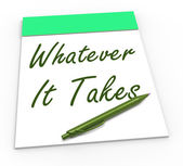 Whatever It Takes Notepad Shows Determination And Dedication — Stock Photo