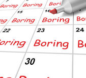 Boring Calendar Means Monotony Tedium And Boredom — Stock Photo
