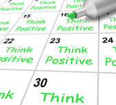 Think Positive Calendar Means Bright Outlook And Optimistic — Stock Photo