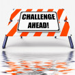 Challenge Ahead Sign Displays to Overcome a Challenge or Difficu — Stock Photo #47268763