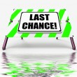 Last Chance Sign Displays Final Opportunity Act Now — Stock Photo