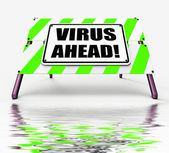 Virus Ahead Displays Viruses and Future Malicious Damage — Stock Photo