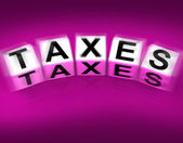Taxes Blocks Displays Duties and Taxation Documents — Stock Photo