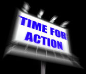 Time for Action Sign Displays Urgency Rush to Act Now — Stock Photo