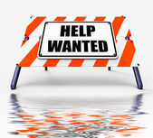 Help wanted Sign Displays Employment and Wanting Assistance — Stock Photo