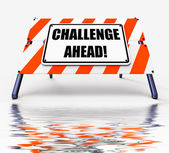 Challenge Ahead Sign Displays to Overcome a Challenge or Difficu — Stock Photo