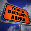 Tough Decision Ahead Signpost Means Uncertainty and Difficult Ch — Stock Photo #47476897