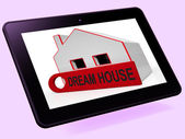 Dream House Home Tablet Shows Purchase Or Construct Perfect Prop — Stock Photo