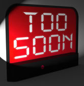 Too Soon Digital Clock Shows Premature Or Ahead Of Time — Stock Photo