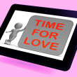 Time For Love Tablet Shows Romance Appreciation And Commitment — Stock Photo #47841963