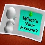 What's Your Excuse Photo Means Explain Procrastination — Stock Photo #47844845