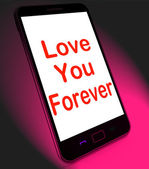 Love You Forever On Mobile Means Endless Devotion For Eternity — Zdjęcie stockowe