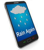Rain Again On Mobile Shows Wet  Miserable Weather — Stock Photo