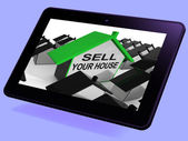 Sell Your House Home Tablet Means Marketing Property — Stock Photo