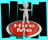 Hire Me Pressed Shows Job Applicant Or Freelancer — Foto de Stock