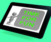 Time For Fun Tablet Shows Recreation And Enjoyment — Stock Photo