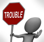 Trouble Red Stop Sign Means Stopping Annoying Problem Troublemak — Stock Photo