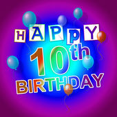 Happy Birthday Indicates Congratulations Tenth And Congratulating — Stock Photo