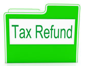 Tax Refund Shows Correspondence Refunding And Files — Stock Photo