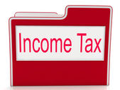 Income Tax Indicates Paying Taxes And Document — Stock Photo