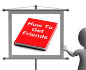 How To Get Friends Sign Shows Friendly Social Life — Stock Photo
