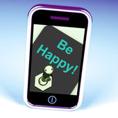 Be Happy Phone Shows Happiness Or Enjoyment — Stock Photo