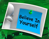 Believe In Yourself Photo Shows Self Belief — Stock Photo