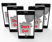 Don't Quit Sign Shows Perseverance And Persistence — Stockfoto