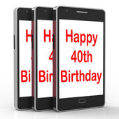 Happy 40th Birthday Smartphone Shows Celebrate Turning Forty — Stock Photo
