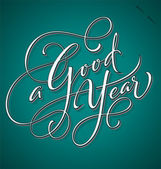 'A Good Year' hand lettering (vector) — Stock Vector