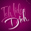 ICH LIEBE DICH hand lettering (vector) — Stock Vector