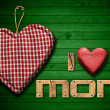 I Love Mom with Cloth Heart — Stock Photo