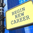 Education Concept. Begin New Career Sign. — Stock Photo #24870153
