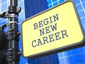 Education Concept. Begin New Career Sign. — Stock Photo