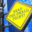 Roadsign with  'Read the Small Print' Concept. — Stock Photo