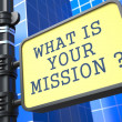 Stock Photo: What is Your Mission ?