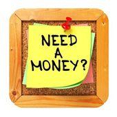 Need a Money?. Sticker on Bulletin. — Stock Photo