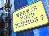 What is Your Mission ? — Stock Photo