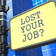 Business Concept. Lost Your Job? Roadsign. — Stock Photo