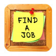 Find a Job. Yellow Sticker on Bulletin. — Stock Photo