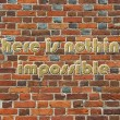 Inscription there is nothing impossible — Stock Photo