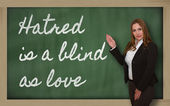 учитель, показаны ненависти является слепой как любовь на доске — Стоковое фото