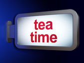 Timeline concept: Tea Time on billboard background — Stock Photo