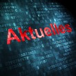 News concept: Aktuelles(german) on digital background — Stock Photo