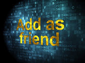 Social media concept: Add as Friend on digital background — Stock Photo